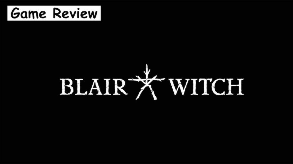 【Blair Witch】評価/レビュー 恐怖の輪廻からの脱出を描く原作愛を感じるホラーファン必携の作品