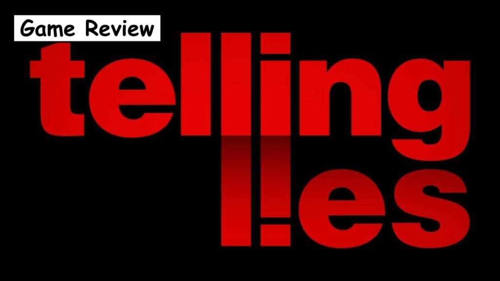 【Telling Lies】評価/レビュー 嘘つきだらけの群像劇 真実を見つけ出せ