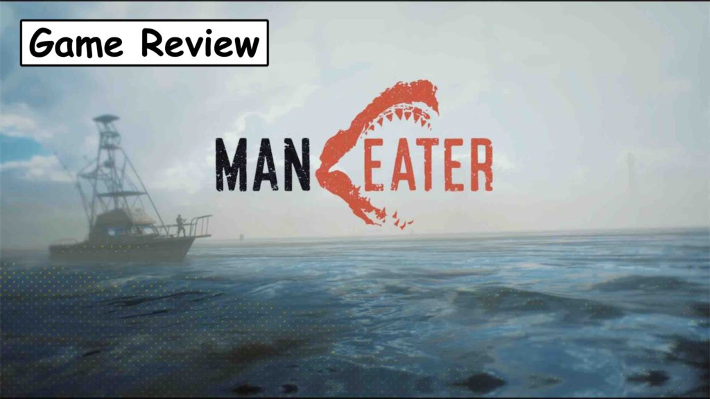 【MANEATER マンイーター】評価/レビュー 親の仇の人間に復讐する鮫を描くオープンワールドアクションRPG
